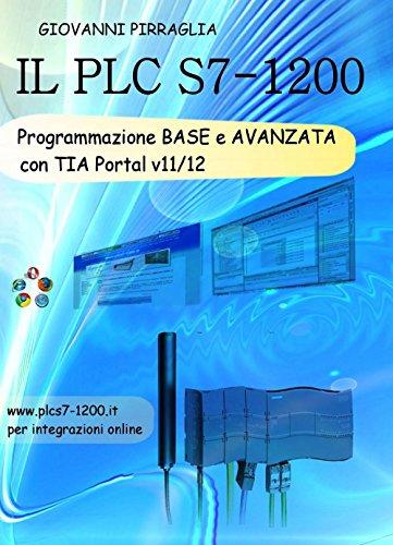 Il PLC S7-1200. Programmazione base e avanzata