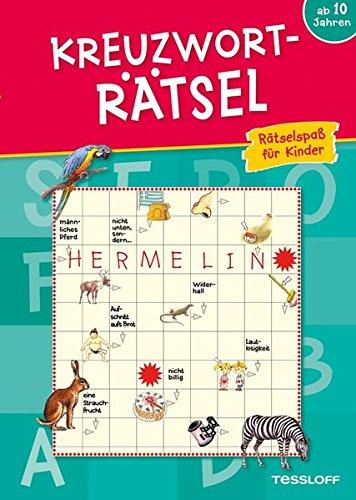 Preisvergleich Produktbild Kreuzworträtsel: Rätselspaß für Kinder ab 10 Jahren (Rätsel, Spaß, Spiele)