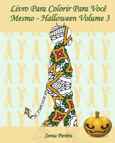 ara Você Mesmo - Halloween - Volume 3: 25 silhuetas de crianças em trajes de Halloween (Desenho Para Colorir Halloween)