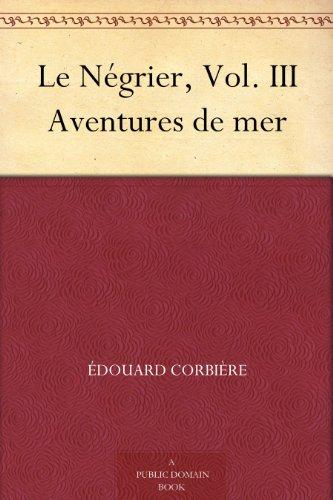 Couverture du livre Le Négrier, Vol. III Aventures de mer
