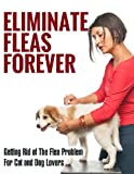 Do you have a flea problem with your cats or dogs? This guide will give your natural solutions for eliminating fleas both inside your home or apartment. I also cover getting rid of fleas on outdoor pets.These Strategies Will Help You Overcome Flea In...