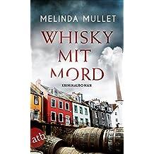 Whisky mit Mord: Kriminalroman