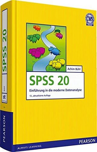 SPSS 20: Einführung in die moderne Datenanalyse (Pearson Studium - Scientific Tools) (Software Für Die Eingabe)