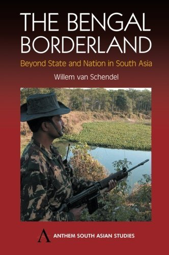 The Bengal Borderland: Beyond State and Nation in South Asia (Anthem South Asian Studies) by Willem van Schendel (2004-04-01)