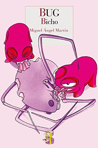 Bug: Bicho (Literatura Reino de Cordelia nº 3) por Miguel Ángel Martín