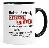 Kaffee-Tasse Meine arbeit ist streng geheim... Tasse mit Innenfarbe MoonWorks® schwarz unisize