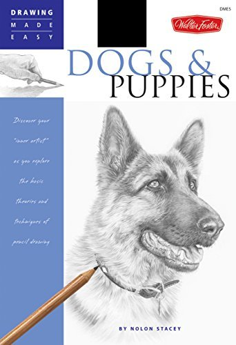 Dogs and Puppies: Discover Your Inner Artist as You Explore the Basic Theories and Techniques of Pencil Drawing (Drawing Made Easy) by Nolon Stacey (1-May-2007) Paperback
