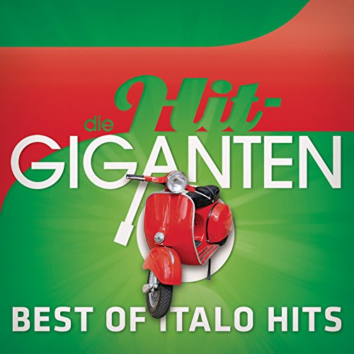 Die Hit Giganten - Best Of Italo Hits
