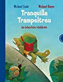 Tranquilla Trampeltreu: die beharrliche Schildkröte - Michael Ende