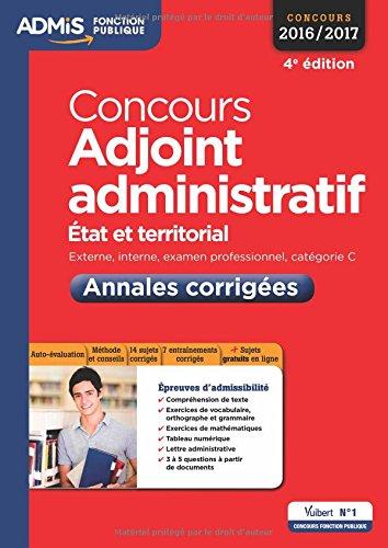 Concours Adjoint administratif - Catégorie C - Annales corrigées - Entraînement - État et territorial - Concours 2016-2017