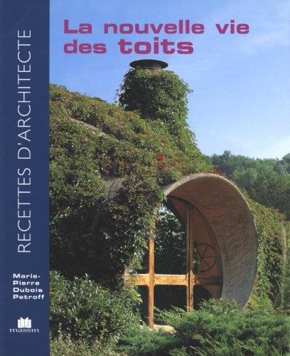 Recettes d'architecte - La Nouvelle Vie des Toits