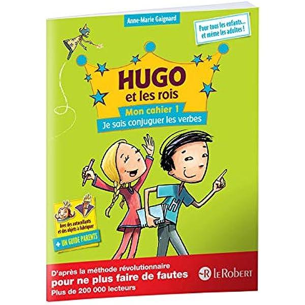 Amazon Fr Hugo Et Les Rois Mon Cahier 1 Je Sais Conjuguer Les Verbes Gaignard Anne Marie Livres