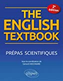 THE ENGLISH TEXTBOOK. PRÉPAS SCIENTIFIQUES. 2E ÉDITION