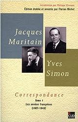 Jacques Maritain, Yves Simon, Correspondance (1927-1940)