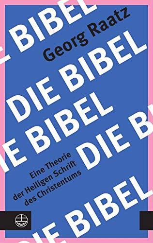 Die Bibel: Eine Theorie der Heiligen Schrift des Christentums
