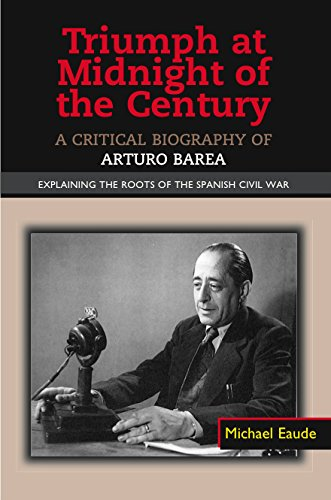 triumph-at-midnight-in-the-century-a-critical-biography-of-arturo-barea-explaining-the-roots-of-the-