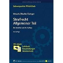 Strafrecht Allgemeiner Teil: Die Straftat und ihr Aufbau. Mit ebook: Lehrbuch, Entscheidungen, Gesetzestexte (Schwerpunkte Pflichtfach)