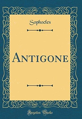 Antigone (Classic Reprint)