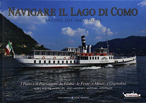 Navigare il lago di Como. La flotta, il paesaggio, l'ospitalità. Ediz. italiana e inglese (Visioni italiane) por Attilio Sampietro