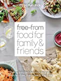 The Free-from Food for Family and Friends: Over a Hundred Delicious Recipes, All Gluten-free, Dairy-free and Egg-free