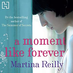 A Moment Like Forever (Audio Download): Amazon co uk: Martina Reilly