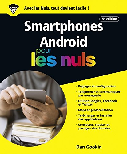 Smartphones Android pour les Nuls grand format, 5e dition