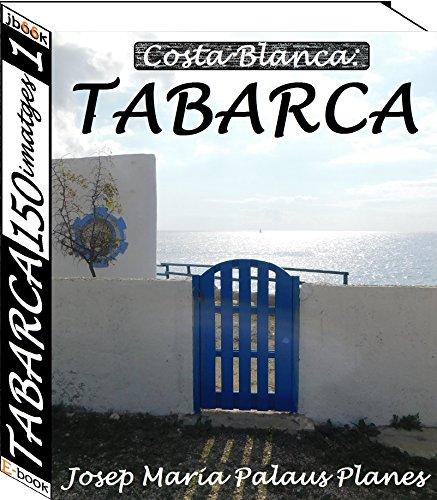Costa Blanca: TABARCA (150 imatges) (1) (Catalan Edition) por JOSEP MARIA  PALAUS PLANES