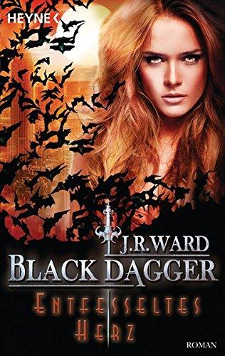 Entfesseltes Herz: Black Dagger 26 - Roman