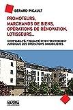 Promoteurs, marchands de biens, opérations de rénovation, lotisseurs...: Comptabilité, fiscalité et environnement juridique des opérations immobilières...