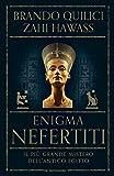 Enigma Nefertiti: Il più grande mistero dell'antico Egitto