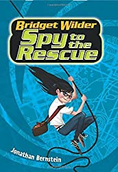 Bridget Wilder #2: Spy to the Rescue (Bridget Wilder Series) by Jonathan Bernstein (2016-05-31)