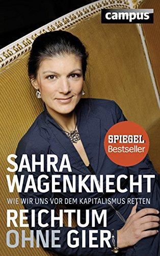 Buchseite und Rezensionen zu 'Reichtum ohne Gier: Wie wir uns vor dem Kapitalismus retten' von Sahra Wagenknecht