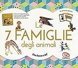 Le 7 famiglie degli animali. Ediz. a colori. Con gadget