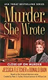 Murder, She Wrote : Close Up On Murder by Donald Bain (2014-10-23)