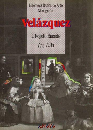 Velázquez: Velazquez (Arte - Biblioteca Básica De Arte - Serie «Monografías») por Ana Ávila