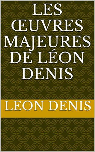 Les œuvres majeures de Léon Denis