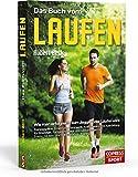 Das Buch vom Laufen: Wie man erfolgreich zum Jogger oder Läufer wird