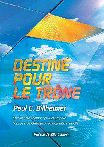 Destiné pour le trône par Paul E. Billheimer