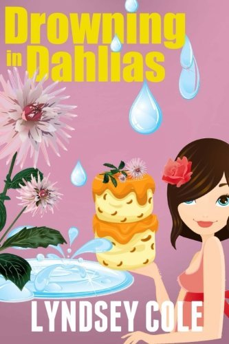 drowning-in-dahlias-lily-bloom-cozy-mystery-series-volume-4-by-lyndsey-cole-2014-08-01