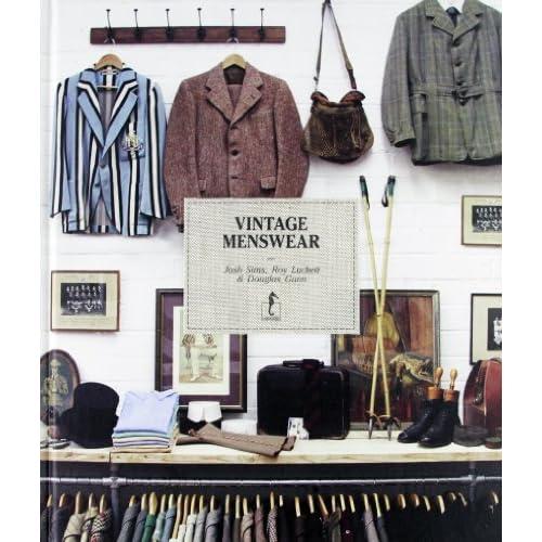 Vintage Menswear. Ediz. Italiana By Roy Luckett, Douglas Gunn Josh Sims (2012-01-01)