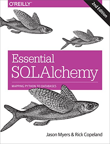 Essential SQLAlchemy: Mapping Python to Databases (English Edition) por Jason Myers