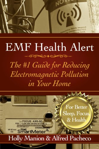 EMF Health Alert #1 Guide for Reducing Electro-Magnetic Pollution in Your Home for