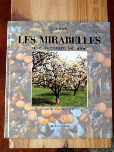 Les mirabelles. une aventure lorraine par Roger Wadier