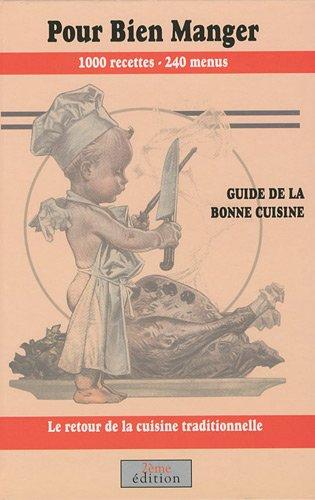 Pour bien manger. Guide de la bonne cuisine. Le retour de la cuisine traditionnelle