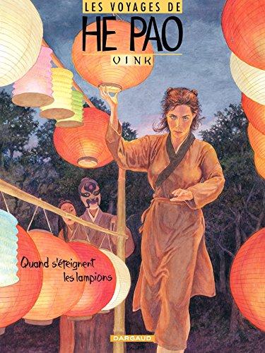 He Pao (Les Voyages d') - tome 3 - Quand s'eteignent les lampions
