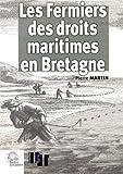 Les Fermiers des droits maritimes en Bretagne (XVIe-XVIIIe siècle) Une élite seconde sous l'Ancien Régime