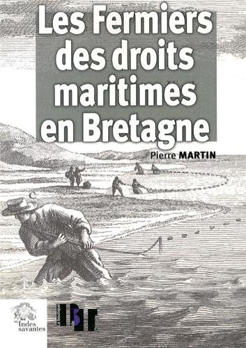 Les Fermiers des droits maritimes en Bretagne (XVIe-XVIIIe siècle) : Une élite seconde sous l'Ancien Régime