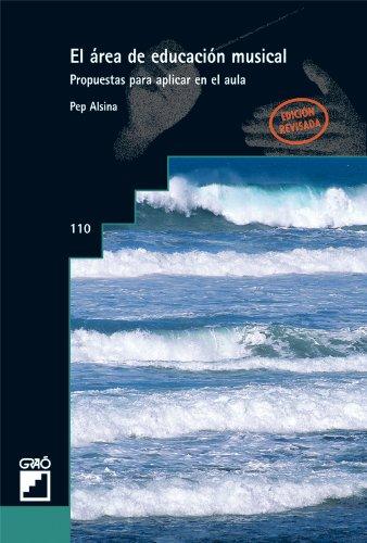 El Área De Educación Musical: 110 (Grao - Castellano) por Pep Alsina Masmitjà