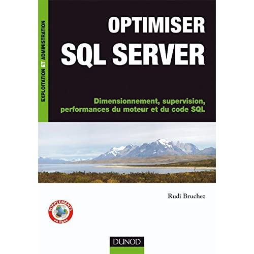 Optimiser SQL Server - Dimensionnement, supervision, performances du moteur et du code SQL