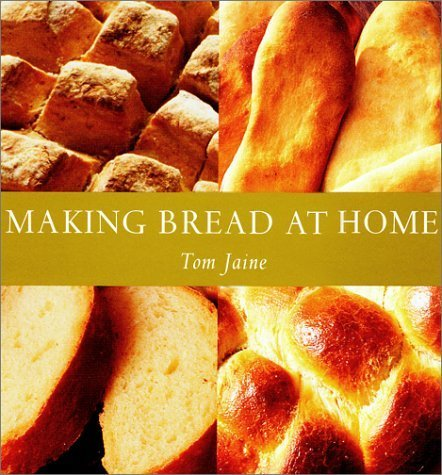 Making Bread At Home by Jaine, Tom (2001) Paperback